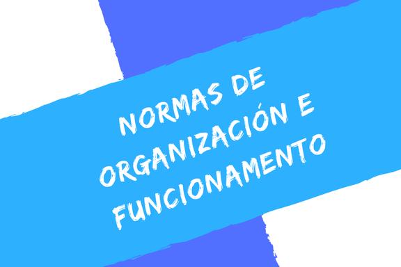 NORMAS DE ORGANIZACIÓN E FUNCIONAMENTO