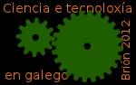 Día da Ciencia e Tecnoloxía en Galego.2012