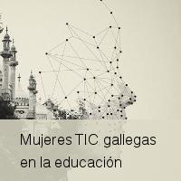 mujeres TIC gallegas en la educación
