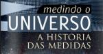 Medindo o universo: a historia das medidas