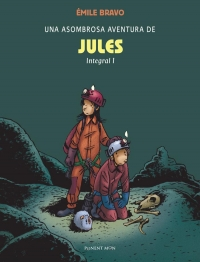 Portada de Una asombrosa aventura de Jules. Integral I