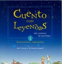 Portada de Cuento con Leyendas del Camino de Santiago 1. Roncesvalles - Larrasoaña