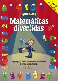 Portada de Matemáticas divertidas. Juegos y actividades para practicar matemáticas de forma fácil y divertida
