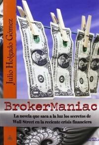 Portada de BrokerManiac. La novela que saca a la luz los secretos de Wall Street en la reciente crisis financiera
