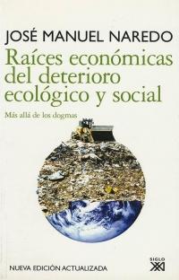 Portada de Raíces económicas del deteriorio ecológico y social. Más allá de los dogmas