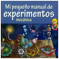 Portada de Mi pequeño manual de experimentos. Mecánica