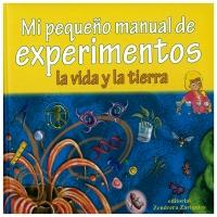 Portada de Mi pequeño manual de experimentos. La vida y tierra