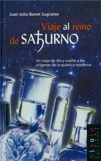 Portada de Viaje al reino de Saturno. Un viaje de ida y vuelta a los orígenes de la química moderna