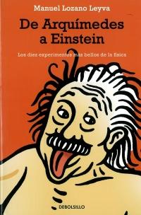 Portada de De Arquímedes a Einstein. Llos diez experimentos más bellos de la física