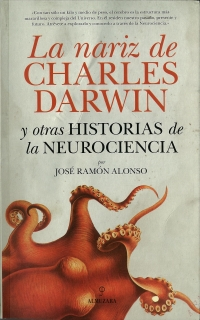 Portada de La nariz de Charles Darwin y otras historias de la neurociencia