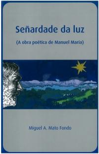 Portada de Señardade da luz (A obra poética de Manuel María)