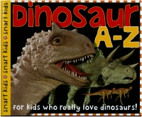 Portada de Dinosaur A-Z. For kids who really love dinosaurs!