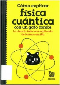 Portada de Como explicar física cuántica con un gato zombi