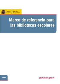 http://www.mcu.es/bibliotecas/docs/MC/ConsejoCb/CTC/Marcoreferenciabescolares.pdf