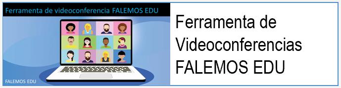 Ferramenta de videoconderencias FALEMOS EDU