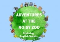 Adventures at the noisy zoo - Exploring English sounds
