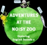 Adventures at the noisy zoo - Exploring English sounds 2