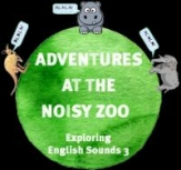 Adventures at the noisy zoo - Exploring English sounds 3