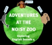 Adventures at the noisy zoo - Exploring English sounds 4