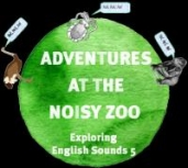 Adventures at the noisy zoo - Exploring English sounds 5